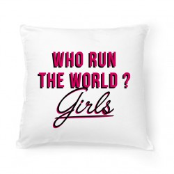 Coussin Who run the world ? Girls !