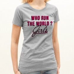 T-Shirt Femme Gris Who run the world ? Girls !