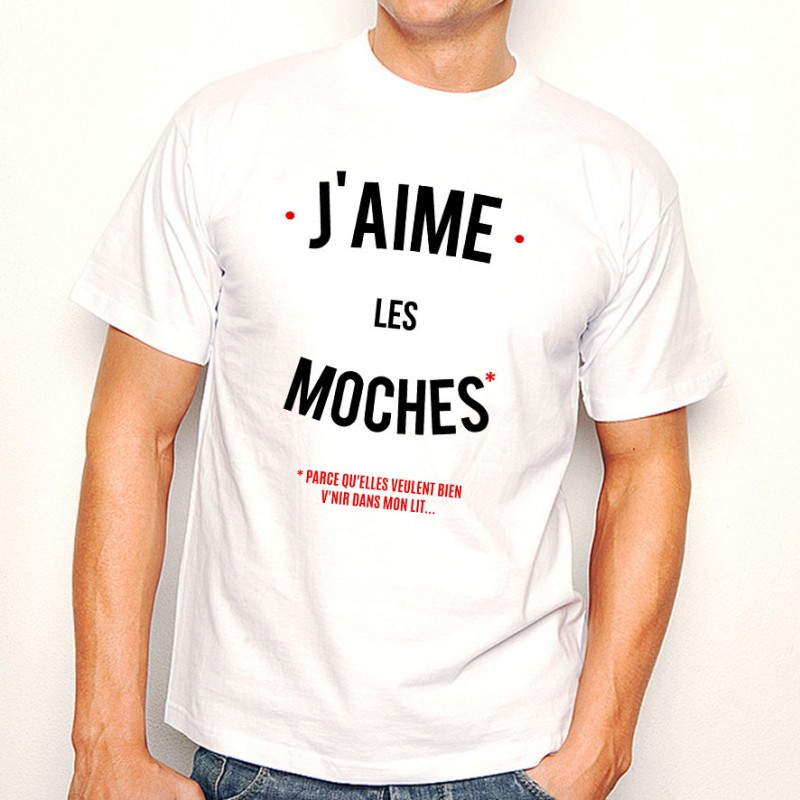 t shirt homme blanc j 39 aime les moches ketshooop t shirts anniversaires rigolos humour. Black Bedroom Furniture Sets. Home Design Ideas