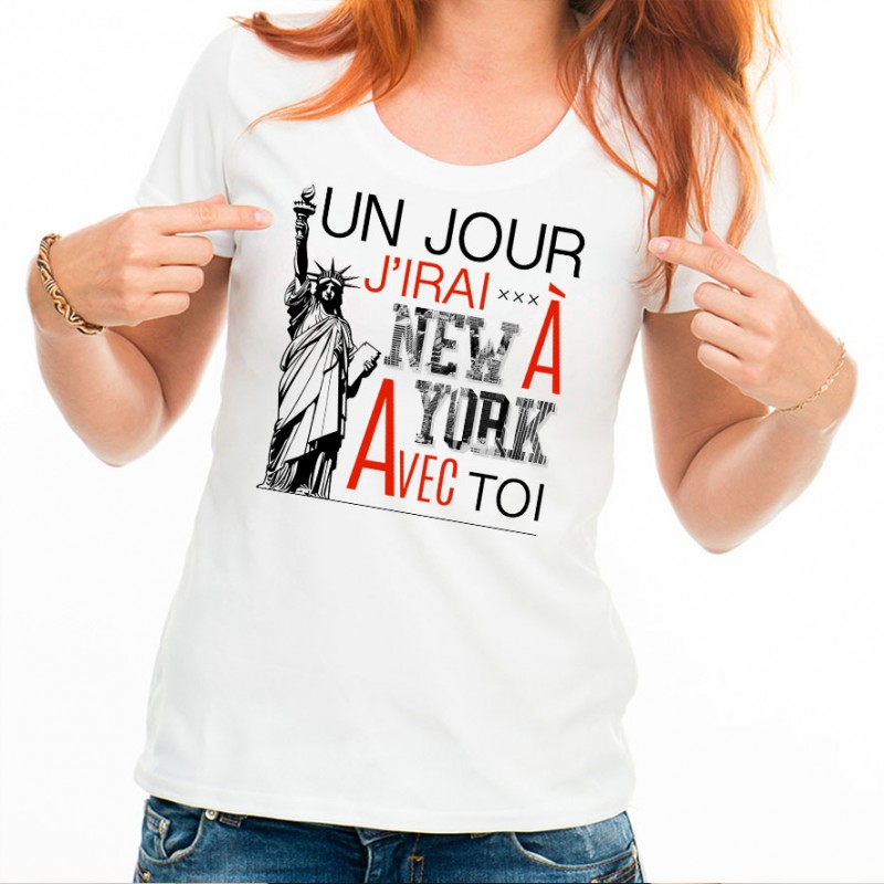 t shirt femme blanc un jour j irai new york avec toi ketshooop t shirts anniversaires. Black Bedroom Furniture Sets. Home Design Ideas