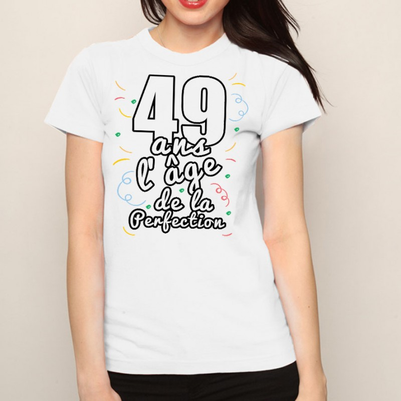 t shirt femme anniversaire 49 ans l ge de la perfection ketshooop t shirts anniversaires. Black Bedroom Furniture Sets. Home Design Ideas