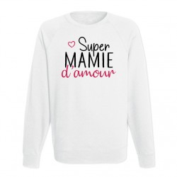 Sweat Adulte Blanc - Super mamie d'amour