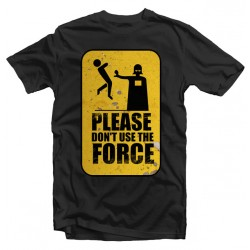 T-Shirt PLEASE DON'T USE THE FORCE