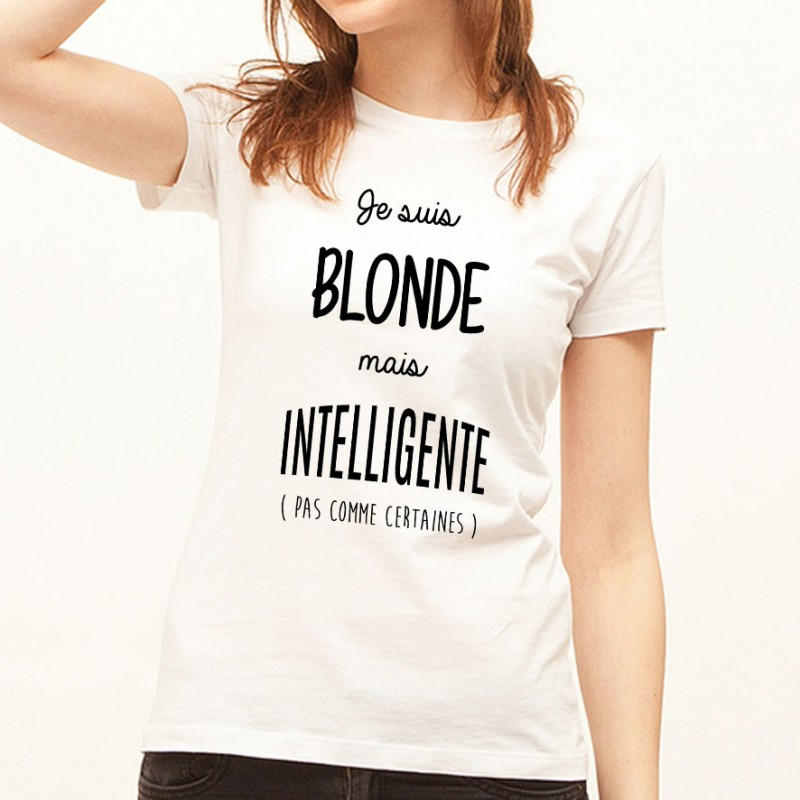 t shirt femme blanc je suis blonde mais intelligente pas comme certaines ketshooop t. Black Bedroom Furniture Sets. Home Design Ideas