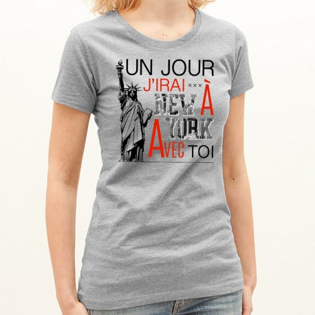 t shirt femme gris un jour j irai new york avec toi ketshooop t shirts anniversaires. Black Bedroom Furniture Sets. Home Design Ideas