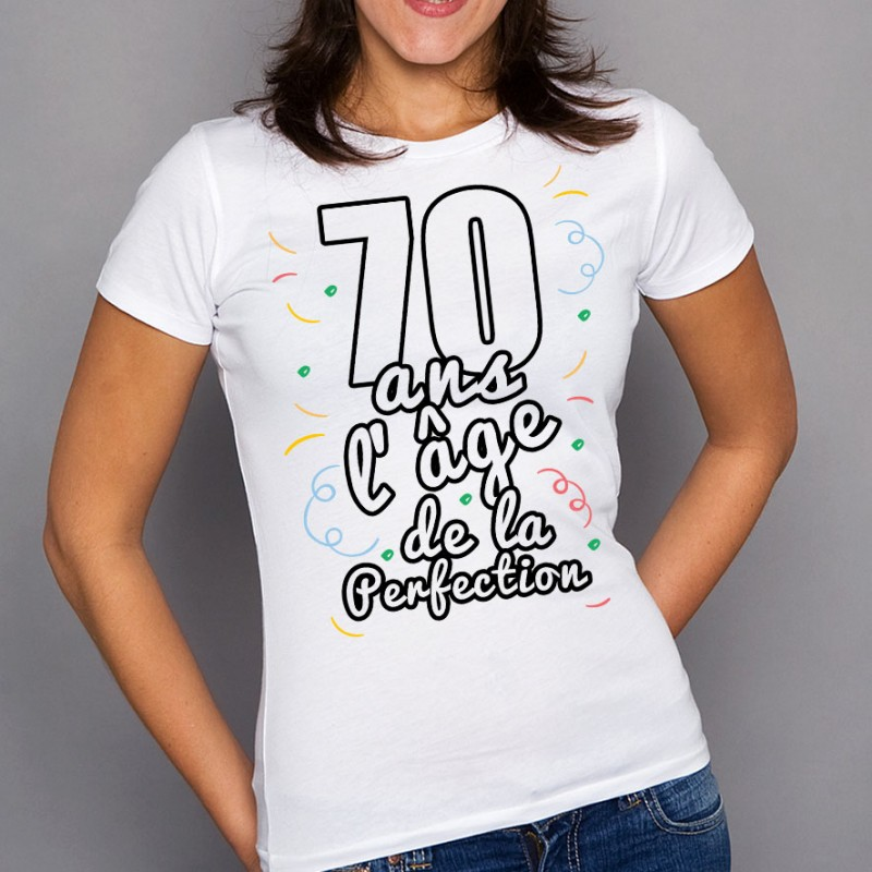 t shirt femme anniversaire 70 ans l ge de la perfection ketshooop t shirts anniversaires. Black Bedroom Furniture Sets. Home Design Ideas