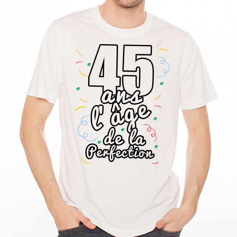 t shirt homme anniversaire 45 ans l ge de la perfection ketshooop t shirts anniversaires. Black Bedroom Furniture Sets. Home Design Ideas