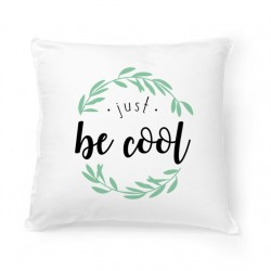 Coussin Juste be Cool