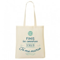 Tote Bag Finis les conneries... Demain je me marie