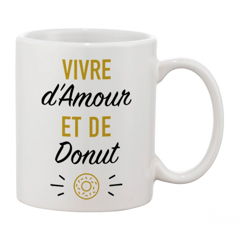 mug vivre d 39 amour et de donut ketshooop t shirts anniversaires rigolos humour d cal s. Black Bedroom Furniture Sets. Home Design Ideas
