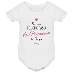 Body bébé On ne touche pas à la princesse de papa - blanc